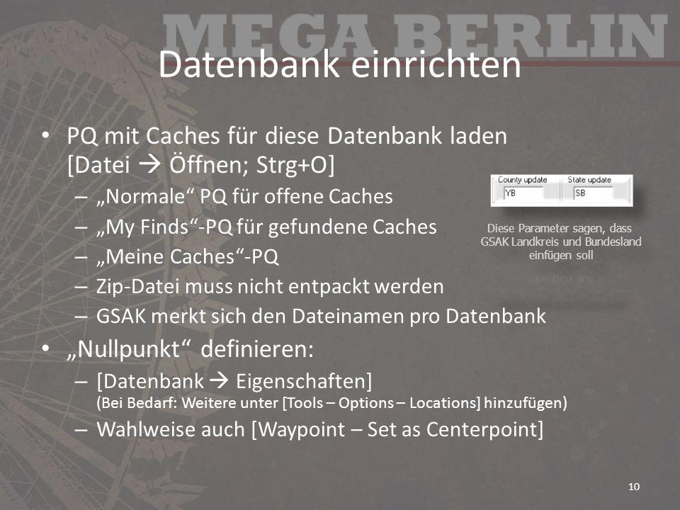 """Datenbank einrichten PQ mit Caches für diese Datenbank laden [Datei  Öffnen; Strg+O] """"Normale PQ für offene Caches."""